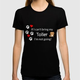 If I Can't Bring My Toller T-shirt