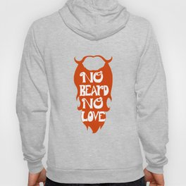 No Beard, No Love Hoody