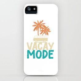 Holiday travel holiday maturity - Vacay Mode iPhone Case