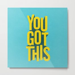 You Got This motivational typography poster inspirational quote bedroom wall home decor Metal Print