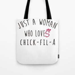 Just A Woman - Who Loves Chick Fil A Tote Bag