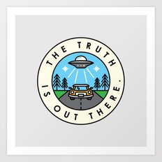 The truth is out there. Art Print
