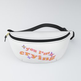 sparkly glittery yes i'm crying Fanny Pack