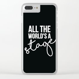 All the world's a stage Clear iPhone Case