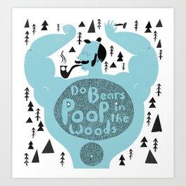 poop in the woods Art Print