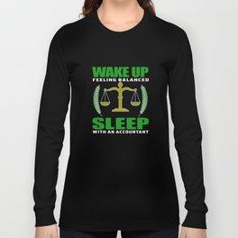 Wake Up Feeling Balanced Sleep With Accountant Long Sleeve T-shirt