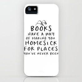 Books Have a Way of Making You Homesick (B&W) iPhone Case