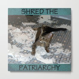 Shred the Patriarchy Metal Print