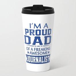 I'M A PROUD JOURNALIST'S DAD Travel Mug