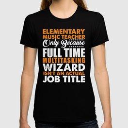 Elementary Music Teacher Not A Job Title T-shirt