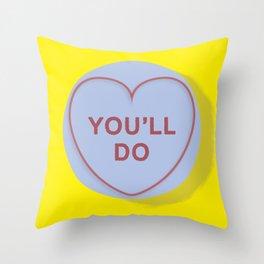 """YOU""""LL DO Throw Pillow"""