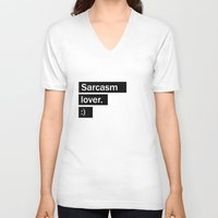 sarcasm V-neck T-shirts featuring Sarcasm lover by SebastianRS