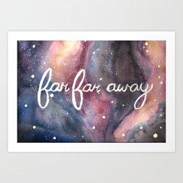 Far Far Away Art Print