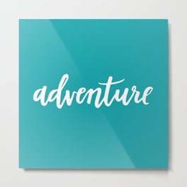 Adventure Calligraphy Travel Lettering Teal Metal Print