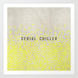 Serial Chiller on Confetti Art Print