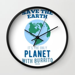 Burrito funny saying conservation earth Wall Clock