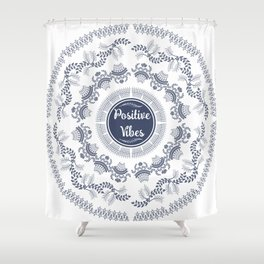 Positive Vibes Shower Curtain