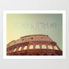 Rome With Me Art Print