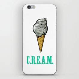 Ice C.R.E.A.M. iPhone Skin