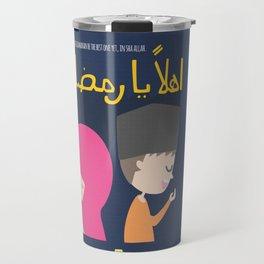 Ahlan Ya Ramadan - May This One The Best Yet Travel Mug