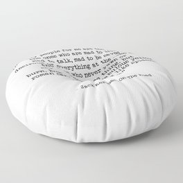 Mad To Live, Motivational Life Quote By Jack Kerouac, On The Road, Creativity Quotes Floor Pillow