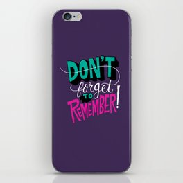 Don't Forget to Remember. iPhone Skin