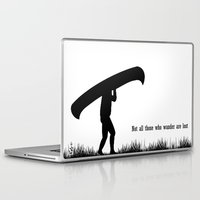 not all those who wander are lost Laptop & iPad Skins featuring Not all those who wander are lost by The Happy Taurus