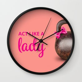 Act like a Lady Lift Like a Boss Wall Clock