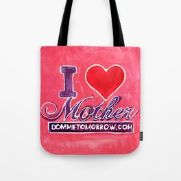 I LOVE MOTHER Tote Bag
