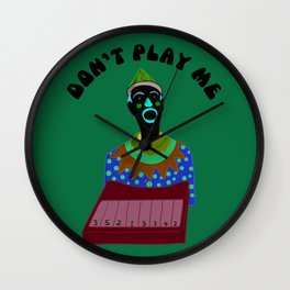 Don't play me Wall Clock