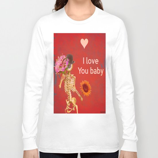 I love you baby (Monsieur Bone ) Long Sleeve T-shirt