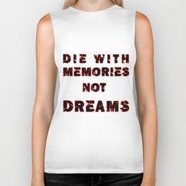 DIE WITH MEMORIES NOT DREAMS Biker Tank