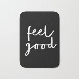 Feel Good black and white contemporary minimalism typography design home wall decor bedroom Bath Mat