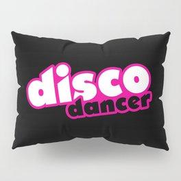 Disco Dancer Music Quote Pillow Sham
