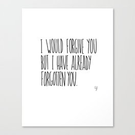 Forgive Forget Canvas Print