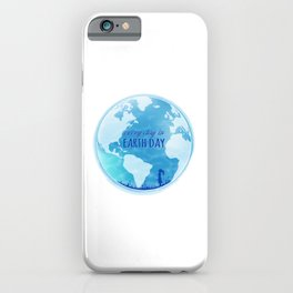 Every Day Is Earth Day - Blue 04 iPhone Case