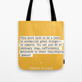 Edmund Hillary quote Tote Bag
