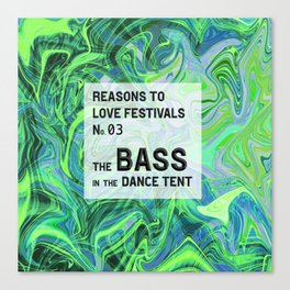 Reasons to Love Festivals | No. 03 | THE BASS IN THE DANCE TENT Canvas Print