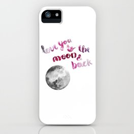 "SCARLET ROSE ""LOVE YOU TO THE MOON AND BACK"" QUOTE + MOON iPhone Case"