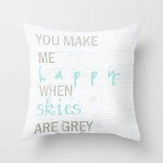 YOU MAKE ME HAPPY  Throw Pillow