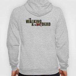 I'm Walking & I'm NOT dead! Hoody