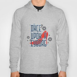 Once Upon a Cyborg Hoody