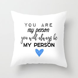 Greys Anatomy - You are my person Throw Pillow