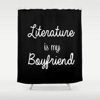 literature Shower Curtains featuring Literature is my boyfriend black by Beautiful Bibliophile's Boutique