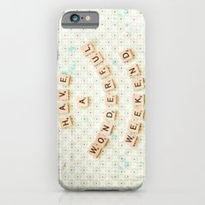 Have a wonderful weekend iPhone 6s Slim Case