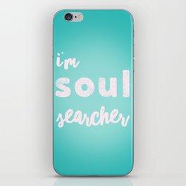 I'm soul searcher Turq iPhone Skin