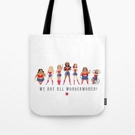 We Are All Wonderwomen! Tote Bag