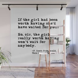 The girl really worth having ― Fitzgerald quote Wall Mural