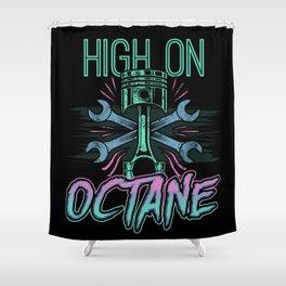 High On Octane - Motor Sport Mechanic Racing Driver Shower Curtain