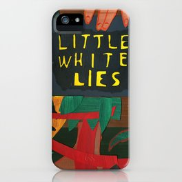 Little White Lies iPhone Case